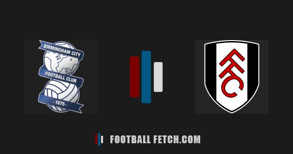 Birmingham City VS Fulham thumbnail