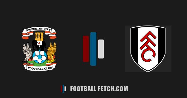 Coventry City VS Fulham thumbnail